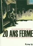 Sylvain Ricard et  Nicoby - 20 ans ferme - Un récit pour témoigner de l'indignité d'un système.