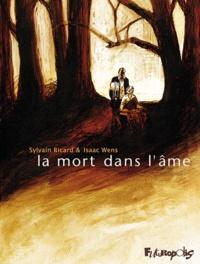 Sylvain Ricard et Isaac Wens - La mort dans l'âme.