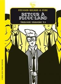 Sylvain Ricard et  Cubi - Trilogie urbaine Tome 2 : Retour à Plouc-Land.