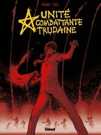 Sylvain Ricard et  Rica - UCT - Unité Combattante Trudaine.