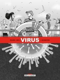 Sylvain Ricard - Virus T01 - Incubation.