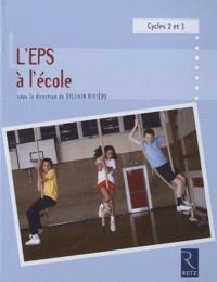 L'EPS à l'école- Cycles 2 et 3, programmes 2008 - Sylvain Rivière | Showmesound.org