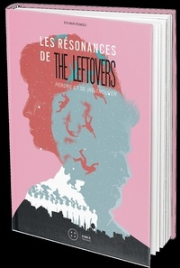 Les Résonances de The Leftovers- Perdre et se (re)trouver - Sylvain Romieu | Showmesound.org