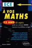 Sylvain Rondy - A vos maths - ECE, 12 ans de sujets corrigés posés au concours EDHEC de 2002 à 2013.