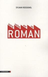 Sylvain Rossignol - Notre usine est un roman.