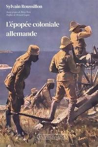 Sylvain Roussillon - L'épopée coloniale allemande.