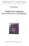 Sylvain Roux - L'être et le substrat - Essai sur Plotin et la métaphysique.
