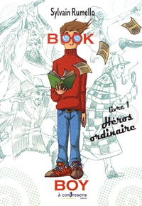 Sylvain Rumello - Book Boy Tome 1 : Héros ordinaire.