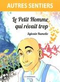 Sylvain Rumello - Le petit homme qui rêvait trop.