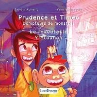 Sylvain Rumello et Cortie yann Vilain - Prudence et Timéo Dompteurs de monstres - Le redoutable Yfétounoir - Le redoutable Yfétounoir.