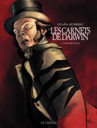 Sylvain Runberg et Eduardo Ocaña - Les carnets de Darwin Tome 1 : L'oeil des Celtes.