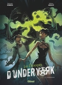 Sylvain Runberg et Mirka Andolfo - Les Chroniques d'Under York Tome 2 : Possession.