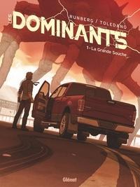 Sylvain Runberg et Marcial Toledano - Les Dominants Tome 1 : La grande souche.