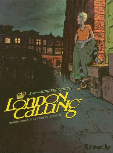 Sylvain Runberg et  Phicil - London Calling Tome 1 : La promesse d'Erasme.