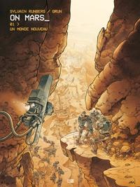 Sylvain Runberg et  Grun - On Mars Tome 1 : Un monde nouveau.