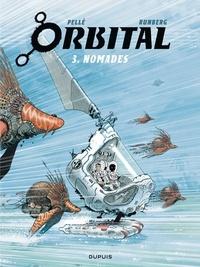 Sylvain Runberg et Serge Pellé - Orbital Tome 3 : Nomades.