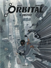 Sylvain Runberg et Serge Pellé - Orbital Tome 5 : Justice.