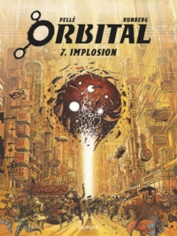 Sylvain Runberg et Serge Pellé - Orbital Tome 7 : Implosion.