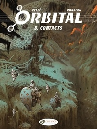 Sylvain Runberg et Serge Pellé - Orbital - Volume 8 - Contacts.