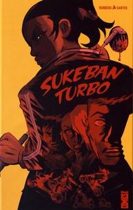 Sylvain Runberg et Victor Santos - Sukeban turbo.