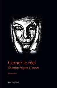 Sylvain Santi - Cerner le réel - Christian Prigent à l'oeuvre.