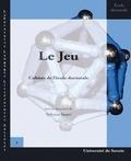 Sylvain Santi et  Collectif - Le jeu - Cahiers de l'école doctorale.