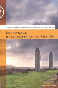 Sylvain Santi et Eliane Burnet - Le paysage et la question du regard.