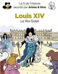 Sylvain Savoia et Fabrice Erre - Le fil de l'Histoire raconté par Ariane & Nino - tome 11 - Louis XIV.