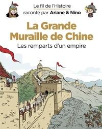 Sylvain Savoia et Fabrice Erre - Le fil de l'Histoire raconté par Ariane & Nino - tome 14 - La Grande Muraille de Chine.