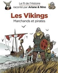 Sylvain Savoia et Fabrice Erre - Le fil de l'Histoire raconté par Ariane & Nino - tome 17 - Les Vikings.