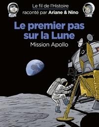 Sylvain Savoia et Fabrice Erre - Le fil de l'Histoire raconté par Ariane & Nino - tome 20 - Le premier pas sur la lune.