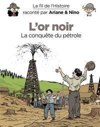 Sylvain Savoia et Fabrice Erre - Le fil de l'Histoire raconté par Ariane & Nino - tome 6 - L'or noir.