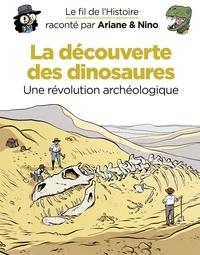 Sylvain Savoia et Fabrice Erre - Le fil de l'Histoire raconté par Ariane & Nino - tome 9 - La découverte des dinosaures.