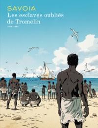 Sylvain Savoia - Les esclaves oubliés de Tromelin.