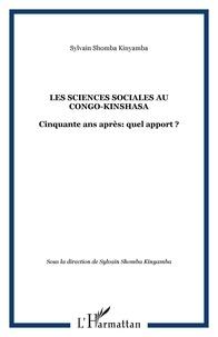 Sylvain Shomba Kinyamba et Jean-Pierre Lobho Lwa Djugudjugu - Les sciences sociales au Congo-Kinshasa - Cinquante ans après : quel apport ?.