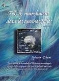 Sylvain Siboni - Tels ils marchaient dans les avoines folles... - Récits autour de la maladie d'Alzheimer.