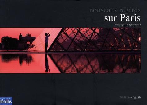 Sylvain Sonnet et Adeline Pron - Nouveaux regards sur Paris - Edition bilingue français-anglais.