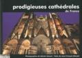 Sylvain Sonnet et Jean-François Blondel - Prodigieuses cathédrales de France.