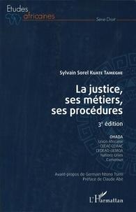 Sylvain Sorel Kuate Tameghe - La justice, ses métiers, ses procédures - OHADA, Union africaine, CEEAC - CEMAC, CEDEAO-UEMOA, Nations Unies, Cameroun.