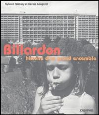 Sylvain Taboury et Karine Gougerot - Billardon - Histoire d'un grand ensemble.