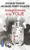 Sylvain Tesson et Jacques Perry-Salkow - Anagrammes à la folie.