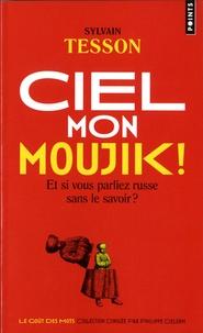 Télécharger des ebooks au format txt gratuitement Ciel mon moujik !  - Et si vous parliez russe sans le savoir ? 9782757868621 in French