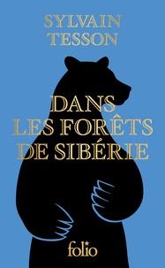 Sylvain Tesson - Dans les forêts de Sibérie - Février-juillet 2010.