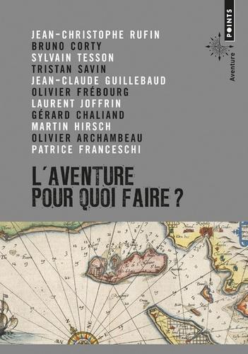 Sylvain Tesson et Tristan Savin - L'aventure, pour quoi faire ? - Manifeste.