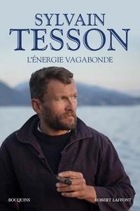 Sylvain Tesson - L'énergie vagabonde.