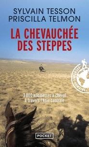 Sylvain Tesson et Priscilla Telmon - La chevauchée des steppes - 3000 kilomètres à cheval à travers l'Asie centrale.