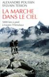 Sylvain Tesson et Alexandre Poussin - La marche dans le ciel - 5000 kilomètres à pied à travers l'Himalaya.