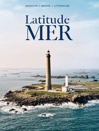 Sylvain Tesson et Olivier Frébourg - Latitude mer.