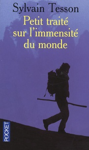 Sylvain Tesson - Petit traité sur l'immensité du monde.