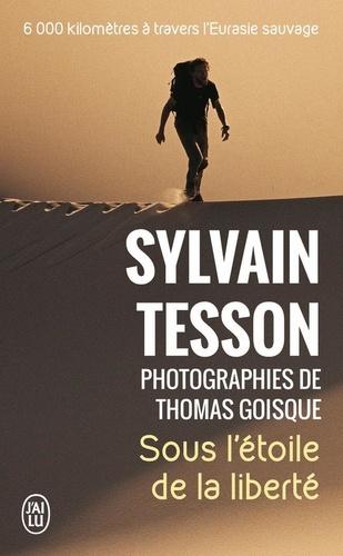 Sylvain Tesson - Sous l'étoile de la liberté.